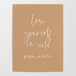 Lose yourself in wild Romance   Typography art   Beautiful quote wall art minimalistic Coral Orange Poster