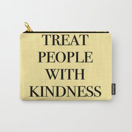 treat people with kindness Carry-All Pouch