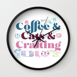 Coffee & Cats & Crafting Wall Clock
