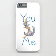 You Anchor Me Slim Case iPhone 6s