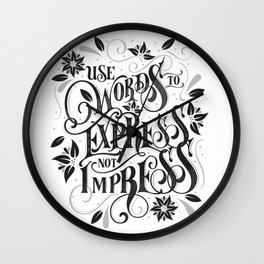 Use Words to Express not Impress Wall Clock