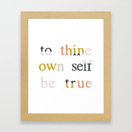 be true Framed Art Print