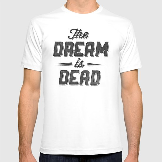 The Dream Is Dead T-shirt