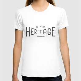Our Heritage T-shirt