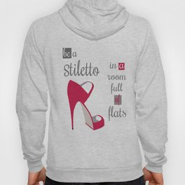 Be a Stiletto Hoody
