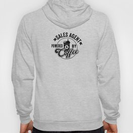 Sales Agent Powered By Coffee Gift Idea Hoody