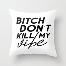 Bitch Don't Kill My Vibe Simple Square Quote Decal Sticker Wall Room Vinyl Art Music Rap Hip Hop Throw Pillow