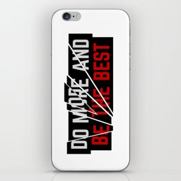 Do More, Be The Best iPhone Skin
