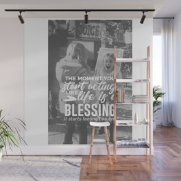 Life Is A Blessing Wall Mural