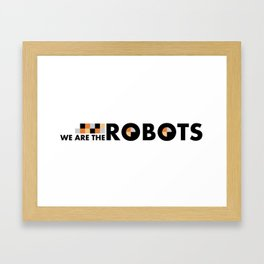 We Are The Robots - Banner Framed Art Print