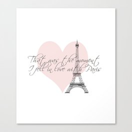 That was the moment I fell in Love with Paris  Canvas Print
