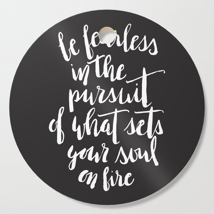 Inspirational Quote Be Fearless In The Pursuit Of What Sets Your