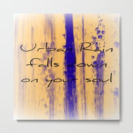 Urban Rain Falls Down On Your Soul Metal Print