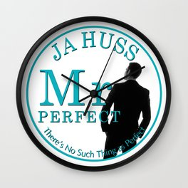 Mister Perfect by JA Huss Wall Clock