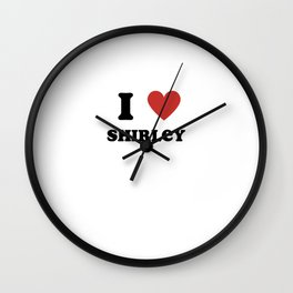 I Love Shirley Wall Clock