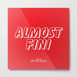 Howlin' Mad Murdock's 'Almost Fini' shirt Metal Print