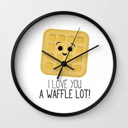 I Love You A Waffle Lot! Wall Clock