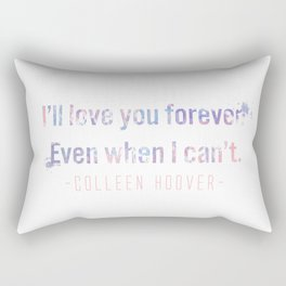 I'll love you forever Rectangular Pillow
