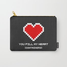 You Fill my Heart (Containers) Carry-All Pouch