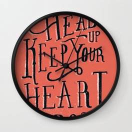 Keep Your Head Up, Keep Your Heart Strong  Wall Clock