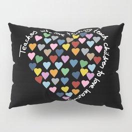 Hearts Heart Teacher Black Pillow Sham