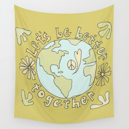 let's be better together // protect mother earth // retro art by surfy birdy Wall Tapestry