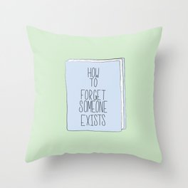 A Book On How To Forget Someone Exists Throw Pillow