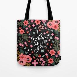 I Fucking Love You, Funny Pretty Quote Tote Bag