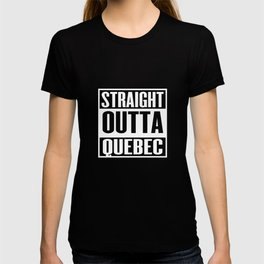 Straight Outta Quebec T-Shirt - Canadian Pride T-shirt