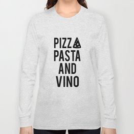 PRINTABLE Art,Pizza Pasta And Vino,Kitchen Wall Art,Bar Decor,Restaurant Decor Long Sleeve T-shirt