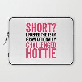 Short Hottie Funny Quote Laptop Sleeve