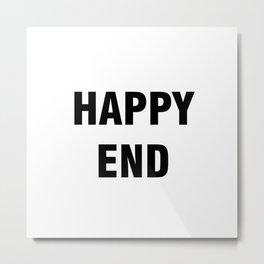 Happy End Metal Print
