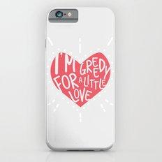 Greedy Love Slim Case iPhone 6s