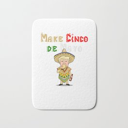 Make Cinco De Mayo Great Again - Donald Trump Bath Mat