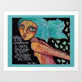 Softness is not weakness Art Print