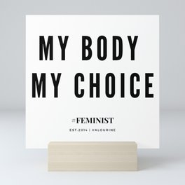 My Body My Choice Quote Mini Art Print