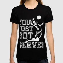You Just Got Served Volleyball T-Shirt T-shirt