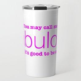 Call Me Fabulous Travel Mug