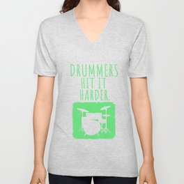 Drummers Hit It Harder Gift Drumming And Drummer Print Unisex V-Neck