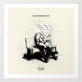 I misunderstood Art Print