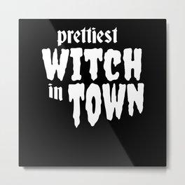 Prettiest Witch Town Halloween Costume Metal Print