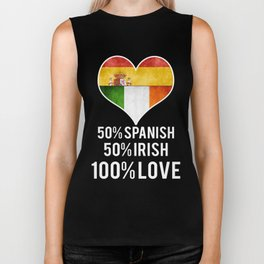 50% Spanish 50% Irish 100% love Biker Tank