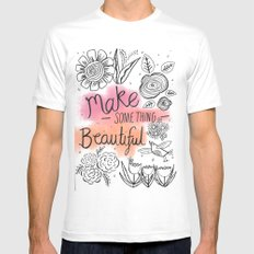 Make something beautiful Mens Fitted Tee White MEDIUM