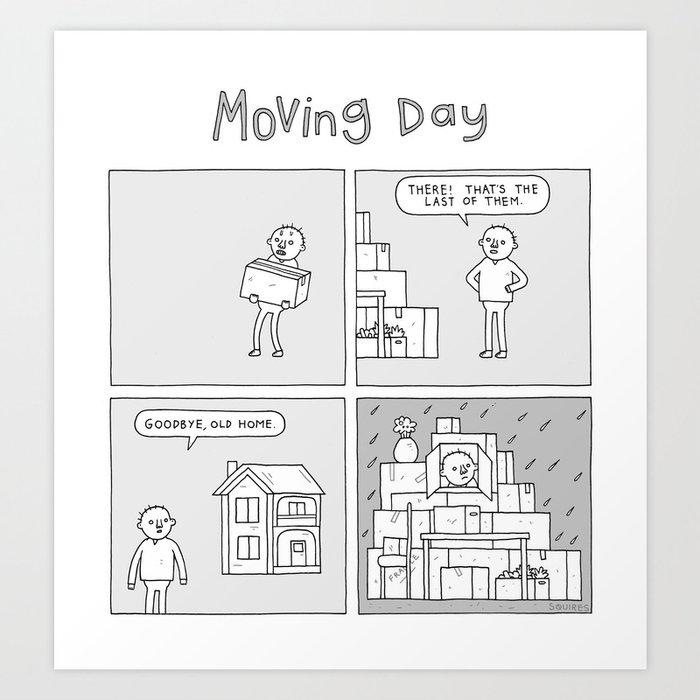Moving Day! Art Print