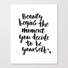 Beauty Begins the Moment You Decide to Be Yourself black and white typography poster home wall decor Canvas Print