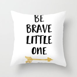 BE BRAVE LITTLE ONE Kids Typography Quote Throw Pillow