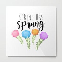Spring Has Sprung Metal Print