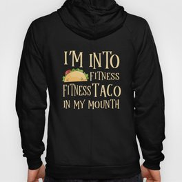 Fitness Taco in my Mouth gym training tex mex Hoody