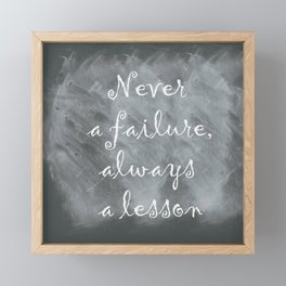 Never Failing, Always Learning (Inspirational Quote) Framed Mini Art Print