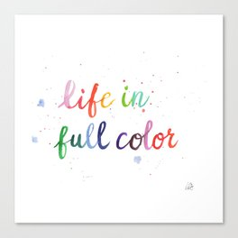 Life in Full Color Canvas Print